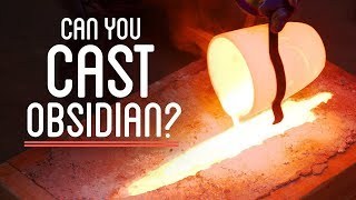 Can You Melt Obsidian and Cast a Sword?