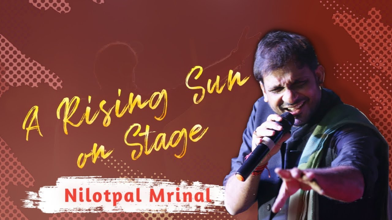 Nilotpal Mrinal - A Rising Sun on Stage | Promotional Video