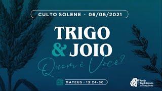 Culto Solene - Ig. Presbiteriana de Mangabeira - 06/06/2021