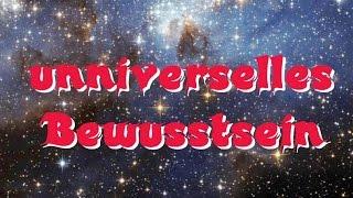 Komme in das universelle Bewusstsein