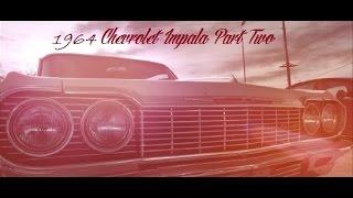 Episode Four: 1964 Chevy Impala: Part Two