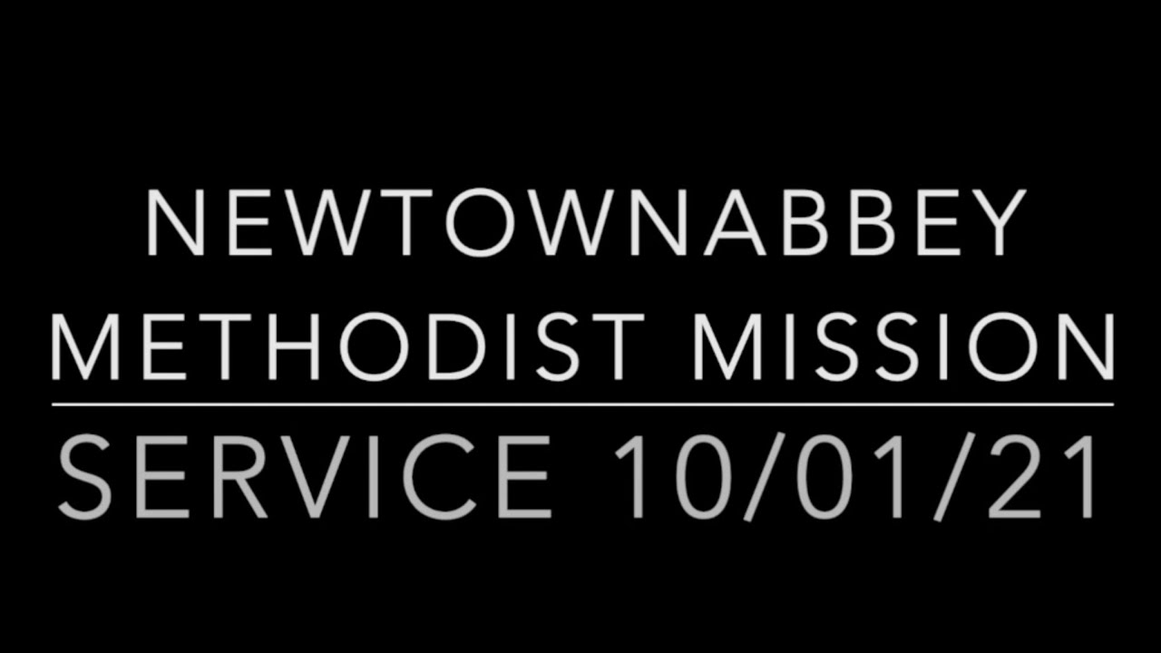 Newtownabbey Methodist Mission Service 10/01/21