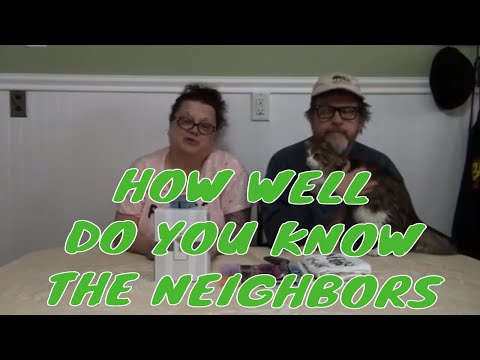 HOW WELL DO YOU KNOW THE NEIGHBORS