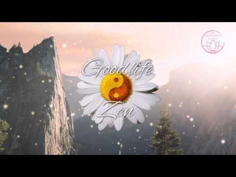 Goodlife Zen: Personal Well Being Soft Instrumental Music Video