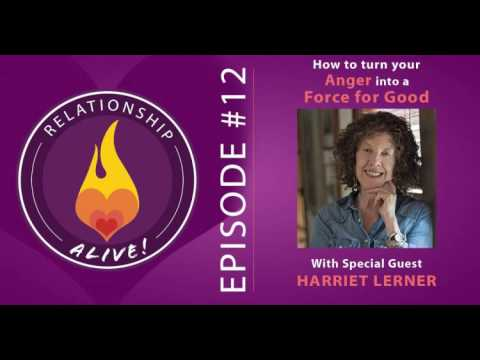 12: How to Turn Your Anger into a Force for Good with Harriet Lerner