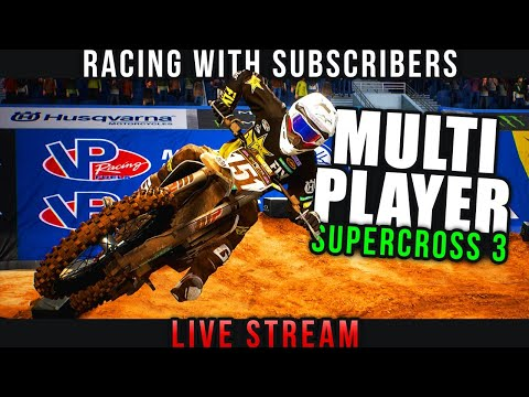 Monster Energy Supercross 3 - Multiplayer With Subscribers! - EP2