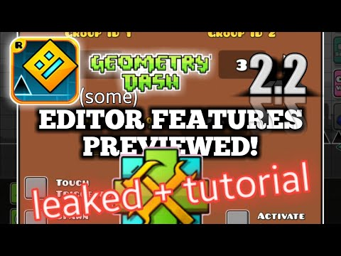 GEOMETRY DASH: 2.2 Editor Features Leaked + Triggers Tutorial!