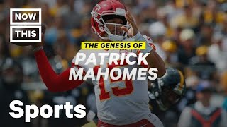 The Genesis of Patrick Mahomes: NFL Football Quarterback | NowThis