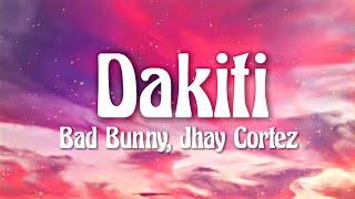 Bad Bunny x Jhay Cortez - Dakiti (Letra/Lyrics)