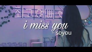 I miss you -soyou [indo sub] by.strawbcrry