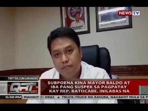 Subpoena kina Mayor Baldo at iba pang suspek sa pagpatay kay Rep. Batocabe, inilabas na