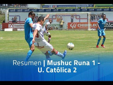 Mushuc Runa U. Catolica Goals And Highlights