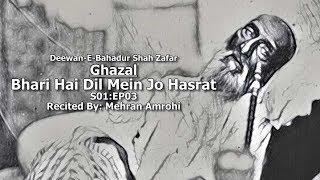 bhari-hai-dil-mein-jo-hasrat---deewan-e-bahadur-shah-zafar-s01-ep03