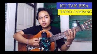 Chord Gampang (Ku Tak Bisa - Slank) by Arya Nara (Tutorial)
