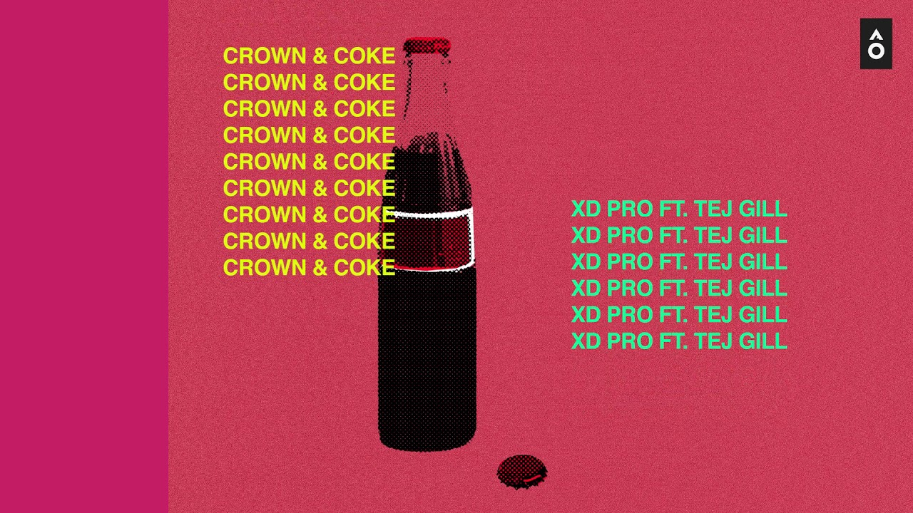 "XD Pro ft  Tej Gill - ""Crown & Coke"""