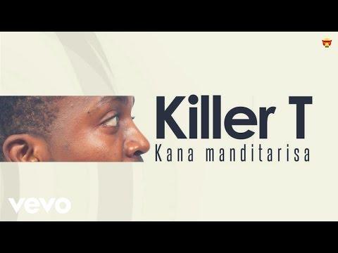 Killer T - Kana Makanditarisa (Official Audio)