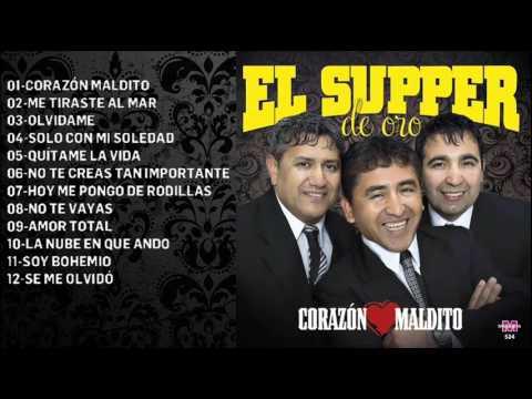 El Supper de Oro - Corazon Maldito (2016) Enganchado CD Completo