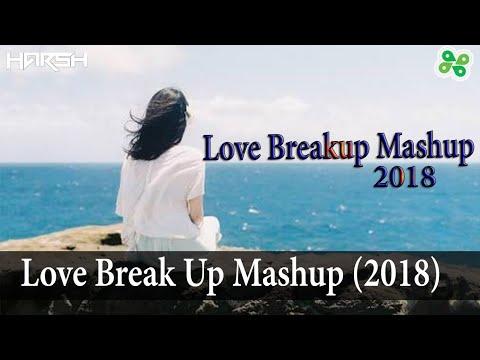Love Breakup Mashup 2018 | DJ Harsh | Sad Song Mashup | Heart Touching Songs  | WapKing🎶