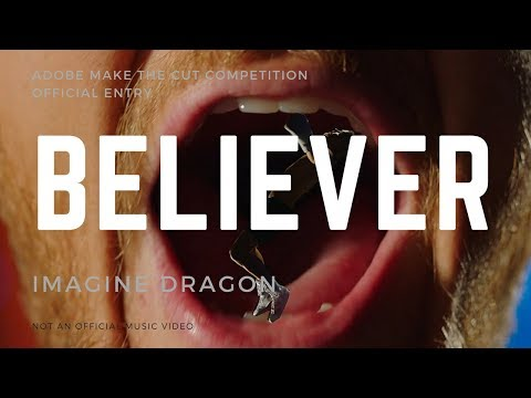 Adobe Make The Cut -  Imagine Dragons - Believer - Contest Entry
