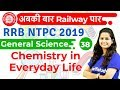 12:00 PM - RRB NTPC 2019 | GS by Shipra Ma'am | Chemistry in Everyday Life