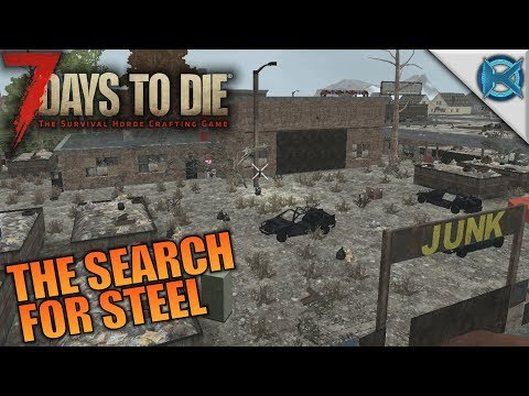 The Search for Steel | 7 Days to Die | Let's Play Gameplay Alpha 16 | S16E11