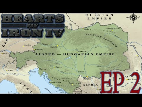 Hearts of Iron 4: Rebuilding the Austro-Hungarian Empire! Episode 2