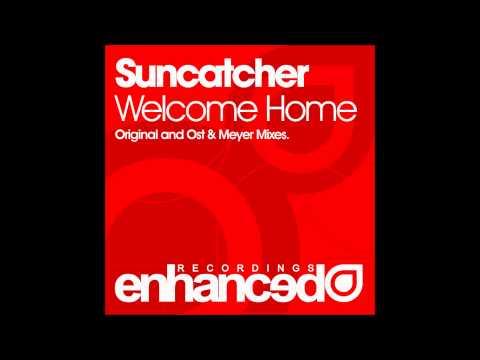 Suncatcher - Welcome Home (Original Mix)