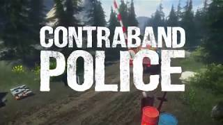 """CONTRABAND POLICE 2018 """"Official NEW GAMEPLAY TRAILER"""" 