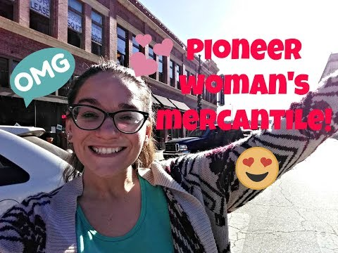 Visiting Pioneer Woman's Mercantile!