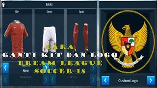 Cara Ganti KIT Dan LOGO Dream League Soccer 2018, New Version