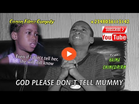 GOD PLEASE DONT TELL MUMMY Canon Filmz Comedy