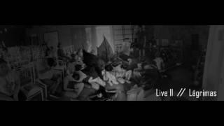 Lagrimas //Live II