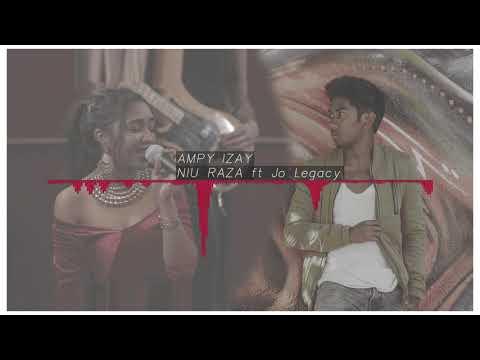 Ampy izay - Niu RAZA ft Jo Legacy (mix)