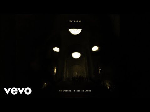 The Weeknd, Kendrick Lamar  Pray For Me Audio