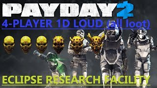 131 - Payday 2 - Eclipse Research Facility - One Down Loud - 4 Player - all loot