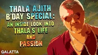 Ajith B'day Special: An Inside Look into Thala's Life and Passion