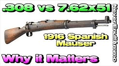 .308 vs 7.62x51 - Why it Matters - 1916 Spanish Mauser