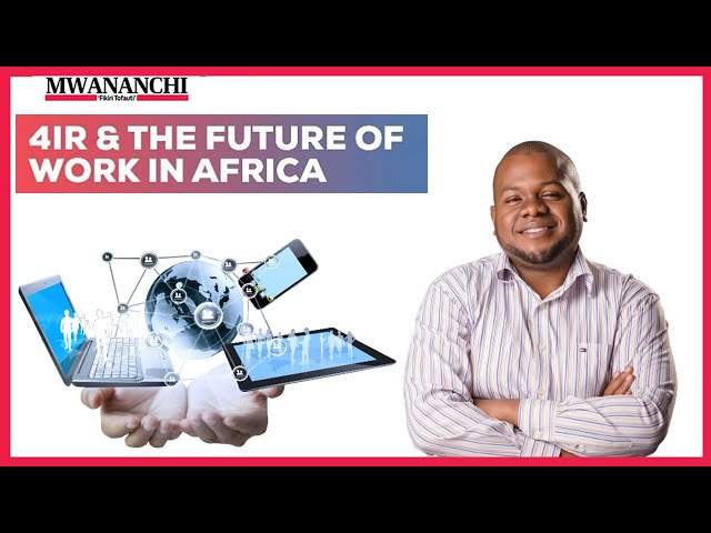 Policies and regulations must change along with the technology/ 4IR And The Future of Work in Africa