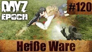DayZ Epoch #120 - Heiße Ware - Chernarus Epoch [German] [HD / 1080p]