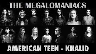 American Teen - Khalid (Megalomaniacs Cover)