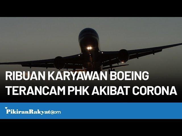 Ribuan Karyawan Boeing Terancam PHK akibat Corona