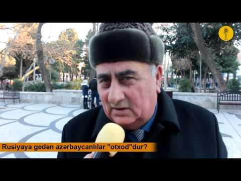 """Rusiyaya gedən azərbaycanlılar """"otxod""""dur? - Sorğu - Astan Şahverdiyevə cavab"""