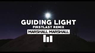Marshall marshall - guiding light (firstlast remix) [christian edm, dance, electronic]