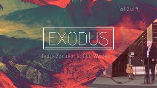 EXODUS: Journey to Freedom (Part 2) | God's Solution to Our Wavering | Unity Baptist Church