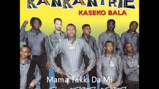 Kankantrie - Mama Takki Da Mi