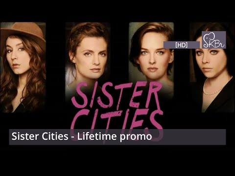 Sister Cities - Lifetime promo [HD]
