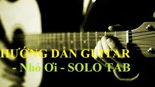 Nhỏ Ơi Solo- Guitar Tab(Hướng dẫn Guitar)