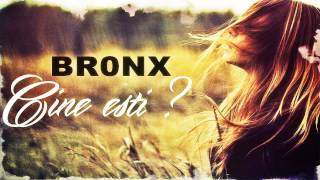BR0NX - Cine esti