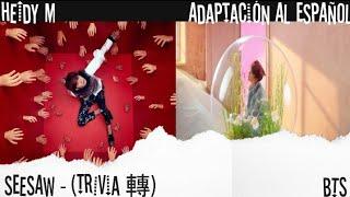 BTS ( Suga ) -  Trivia 轉 : Seesaw ( ADAPTACION PARA COVER ESPAÑOL )
