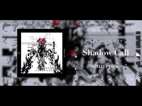 WHITEFISTS - Shadow Call (feat. Sennzai)